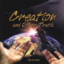 Bob Van Dyke: Creation & Other Truth, CD