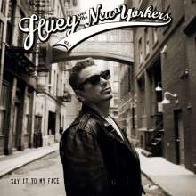 Huey & The New Yorkers: Say It To My Face (remastered) (180g) (Limited-Edition), LP