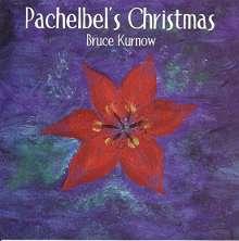 Bruce Kurnow: Pachelbel's Christmas, CD