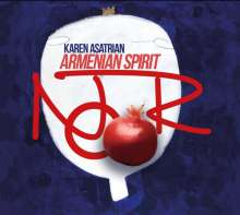 Karen Asatrian (geb. 1972): Armenian Spirit, CD