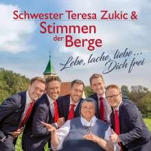 Schwester Teresa Zukic & Stimmen Der Berge: Lebe, lache, liebe ... Dich frei, CD