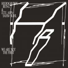 Hieroglyphic Being & J. I.U Ahn-Sam-Buhl: We Are Not The First, 2 LPs