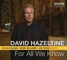 David Hazeltine (geb. 1958): For All We Know, CD