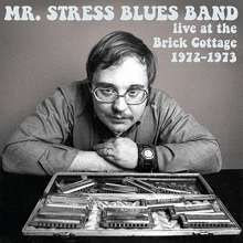 Mr. Stress Blues Band: Live At The Brick Cottage 1972 - 1973, CD