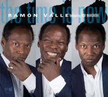 Ramón Valle (geb. 1964): The Time Is Now feat. Roy Hargrove, CD