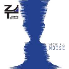Zipper Tongue: Above All Noise, CD