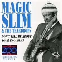 Magic Slim (Morris Holt): Don't Tell Me About Your Troubles: Zoo Bar Collection Vol.1, CD