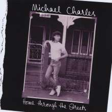 Michael Charles: Home Through The Streets, CD