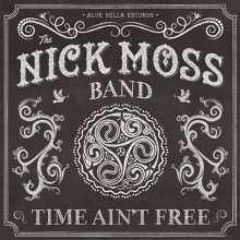 Nick Moss: Time Ain't Free, CD