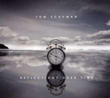 Tom Schuman: Reflections Over Time, CD