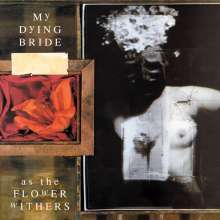 My Dying Bride: As The Flower Withers (180g), LP