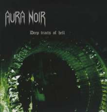 Aura Noir: Deep Tracts Of Hell (remastered), LP