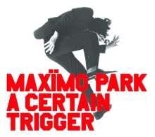 Maxïmo Park: A Certain Trigger (10th Anniversary) (remastered), LP