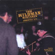 Tom Wildman Wirtanen: Absolutely Live, CD