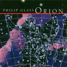 Philip Glass (geb. 1937): Orion, 2 CDs