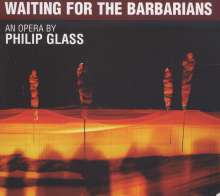 Philip Glass (geb. 1937): Waiting For The Barrabarians, 2 CDs