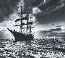 Philip Glass (geb. 1937): A Madrigal Opera, CD