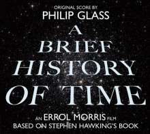 Philip Glass (geb. 1937): A Brief History of Time (Filmmusik), CD
