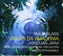 Philip Glass (geb. 1937): Aguas da Amazonia (orchestriert von Charles Coleman), CD