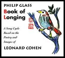 Philip Glass (geb. 1937): Book of Longing (Liederzyklus nach Leonard Cohen), 2 CDs