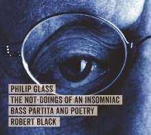 Philip Glass (geb. 1937): The Not-Doings of an Insomniac Bass Partita And Poetry, CD