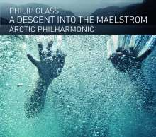 Philip Glass (geb. 1937): A Descent into the Maelstrom, CD