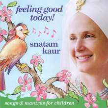Snatam Kaur: Feeling Good Today, Audio-CD, CD