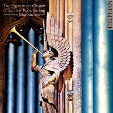 John Kitchen - The Organ in the Church of the Holy Rude Stirling, CD