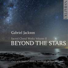 "Gabriel Jackson (geb. 1962): Geistliche Chorwerke Vol.2 ""Beyond the Stars"", CD"