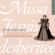 Jean Maillard (1538-1570): Missa Je Suis Desheritee, CD