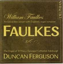 William Faulkes (1863-1933): Orgelwerke, CD