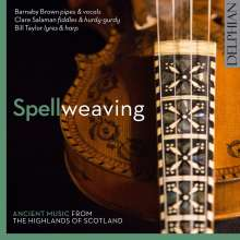 Spellweaving - Ancient Music from the Highlands of Scotland, CD