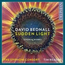 "David Bednall (geb. 1979): Chorwerke ""Sudden Light"", CD"