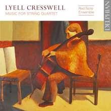 Lyell Cresswell (geb. 1944): Werke für Streichquartett, CD