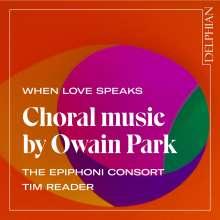 """Owain Park (geb. 1993): Chorwerke """"When Love speaks"""", CD"""