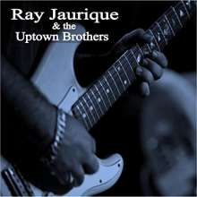 Ray Jaurique: Ray Jaurique & The Uptown Brothers, CD
