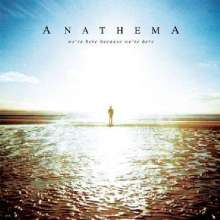 Anathema: We're Here Because We're Here (180g) (Limited Edition), 2 LPs