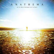 Anathema: We're Here Because We're Here (10th Anniversary) (Clear Vinyl), 2 LPs