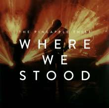 The Pineapple Thief: Where We Stood: Live (180g), 2 LPs