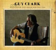 Guy Clark: Somedays The Song Writes You, CD