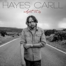 Hayes Carll: What It Is, CD