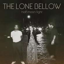 The Lone Bellow: Half Moon Light, LP