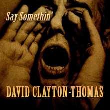 David Clayton-Thomas: Say Somethin', CD