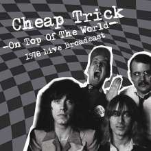 Cheap Trick: On Top Of The World: 1978 Live Broadcast, 2 LPs