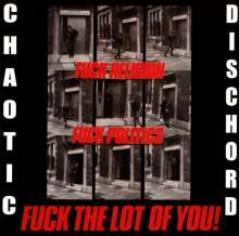 Chaotic Dischord: Fuck Religion, Fuck Politics, Fuck The Lot Of You, CD