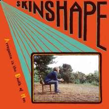 Skinshape: Arrogance Is The Death Of Men, LP
