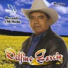 Delfino Garcia: Recuerdo A Mi Madre, CD