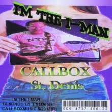 Callbox/St.Denis: Im The I-Man, CD