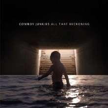 Cowboy Junkies: All That Reckoning, LP