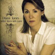 Diana Jones: Better Times Will Come, CD